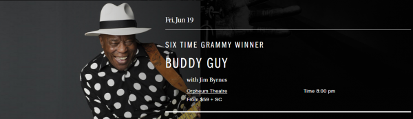 Six Time Grammy Winner Buddy Guy   Coastal Jazz