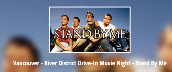 Vancouver   River District Drive In Movie Night   Stand By Me – Heyevent.com