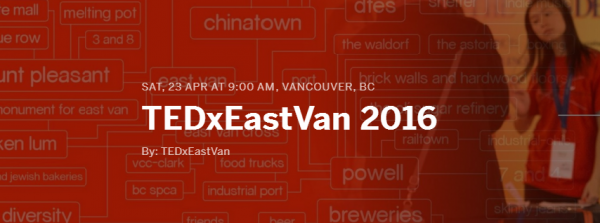 TEDxEastVan 2016 Tickets  Sat  23 Apr 2016 at 9 00 AM   Eventbrite
