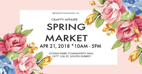 クラフティ・アフェア・スプリング・マーケット(Crafty Affaire Spring Market) @ Ocean Park Community Hall | Surrey | British Columbia | カナダ