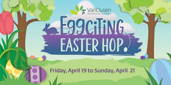 VanDusen Eggciting Easter Hop 2019 @ バンデューセン植物園