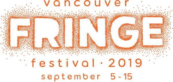 フリンジフェスティバル(Vancouver Fringe Festival)2019 @ バンクーバー周辺