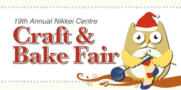 クラフト&ベイクフェア(19th Annual Craft & Bake Fair)2019 @ Nikkei National Museum & Cultural Centre