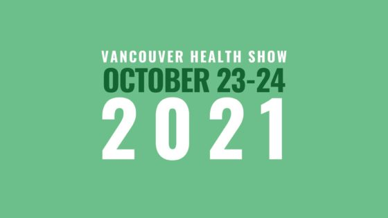 Vancouver Health Show 2021 @ Canada Place | Vancouver | British Columbia | カナダ