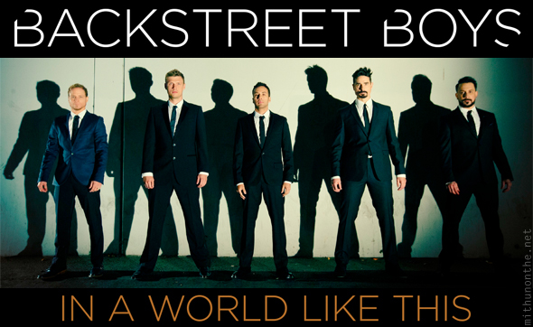 Backstreetboys in a world like this